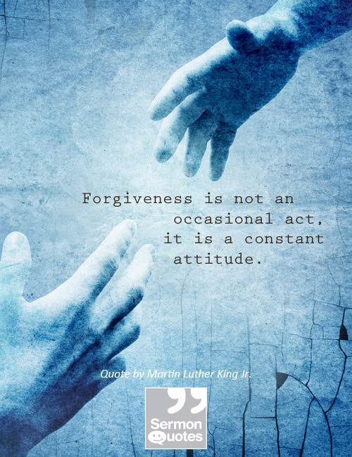 Forgiveness is not an occasional act - SermonQuotes
