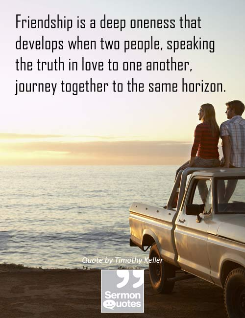 Quotes About Journey Of Friendship Alluring Friendship Is A Deep Oneness  Sermonquotes
