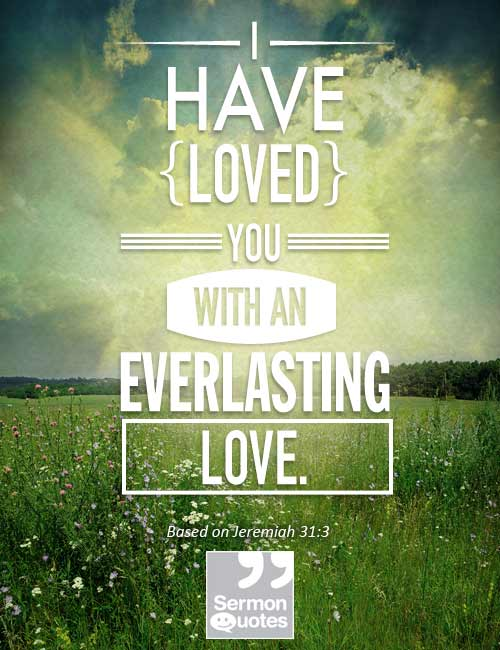 Everlasting Love Quotes Prepossessing I Have Loved You With An Everlasting Love Sermonquotes